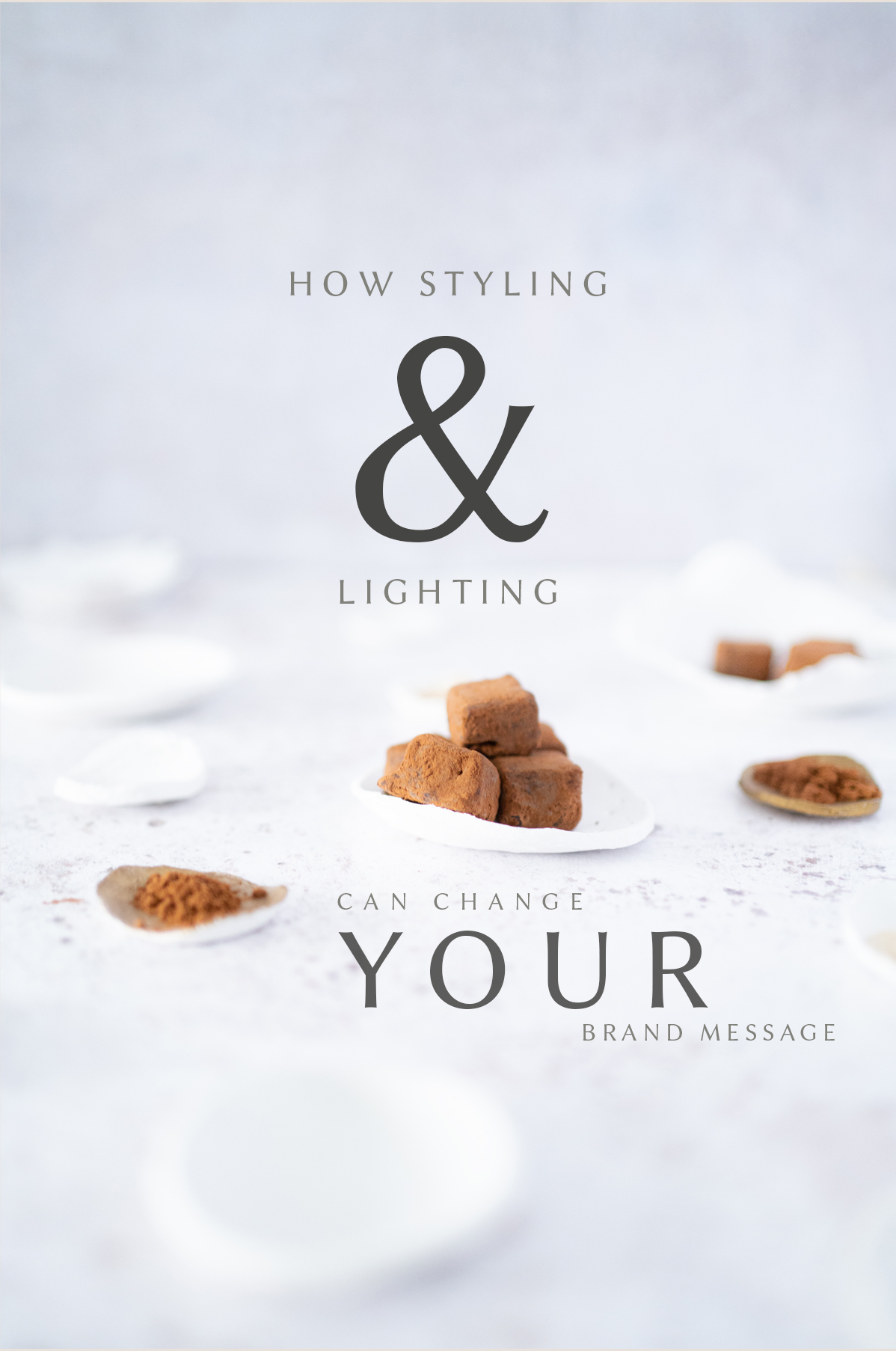 how styling and lighting can change your brand message